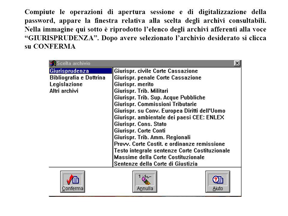 Compiute le operazioni di apertura sessione e di digitalizzazione della password, appare la finestra relativa alla scelta degli archivi consultabili.