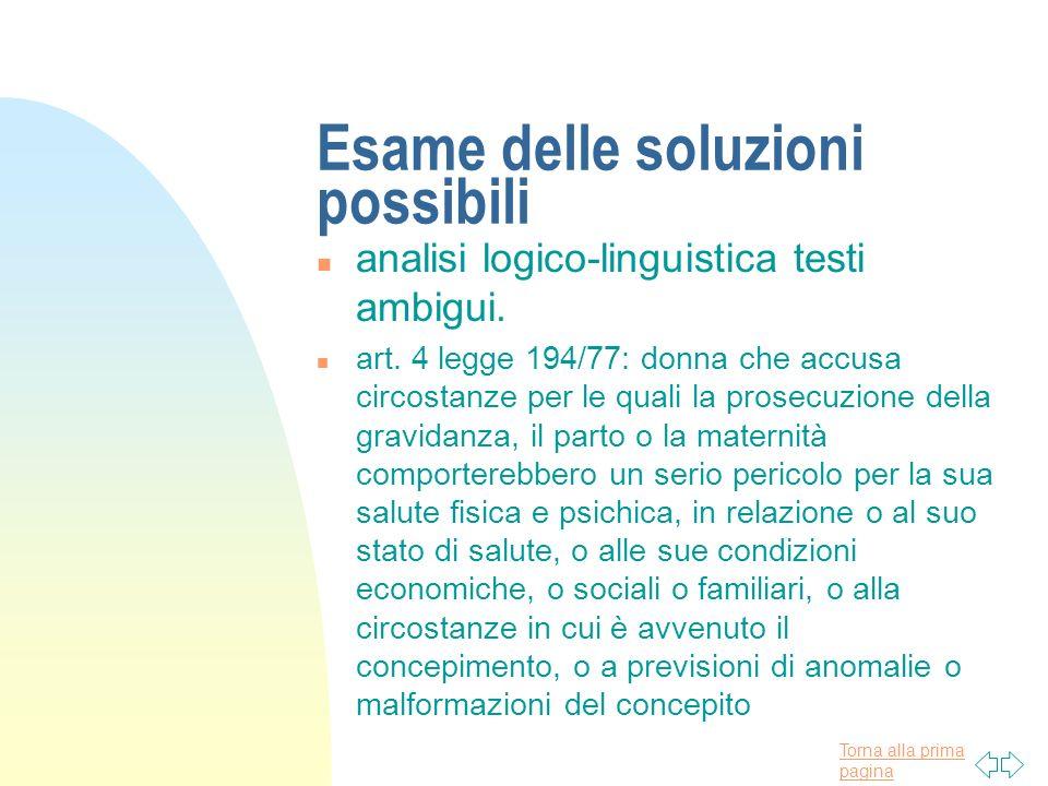Torna alla prima pagina Esame delle soluzioni possibili n analisi logico-linguistica testi ambigui. n art. 4 legge 194/77: donna che accusa circostanz