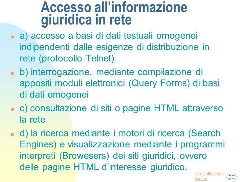 Torna alla prima pagina Accesso allinformazione giuridica in rete n a) accesso a basi di dati testuali omogenei indipendenti dalle esigenze di distrib