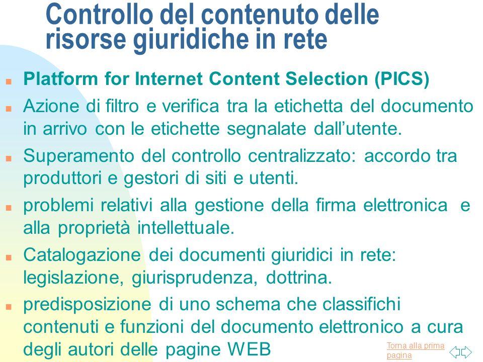 Torna alla prima pagina Controllo del contenuto delle risorse giuridiche in rete n Platform for Internet Content Selection (PICS) n Azione di filtro e