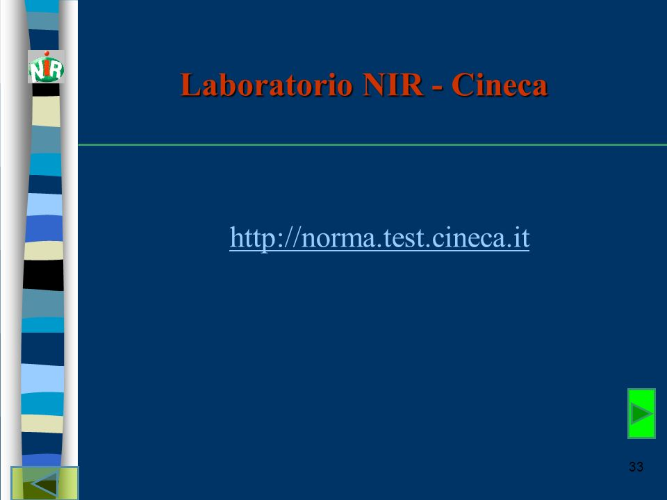 33 Laboratorio NIR - Cineca http://norma.test.cineca.it