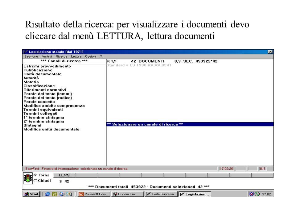 Risultato della ricerca: per visualizzare i documenti devo cliccare dal menù LETTURA, lettura documenti