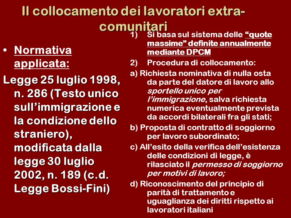 Il collocamento dei lavoratori extra- comunitari Normativa applicata: Legge 25 luglio 1998, n.