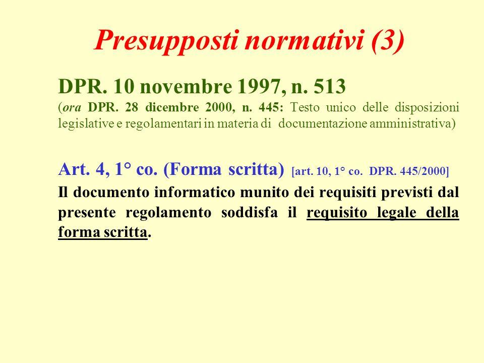Presupposti normativi (3) DPR. 10 novembre 1997, n. 513 (ora DPR. 28 dicembre 2000, n. 445: Testo unico delle disposizioni legislative e regolamentari