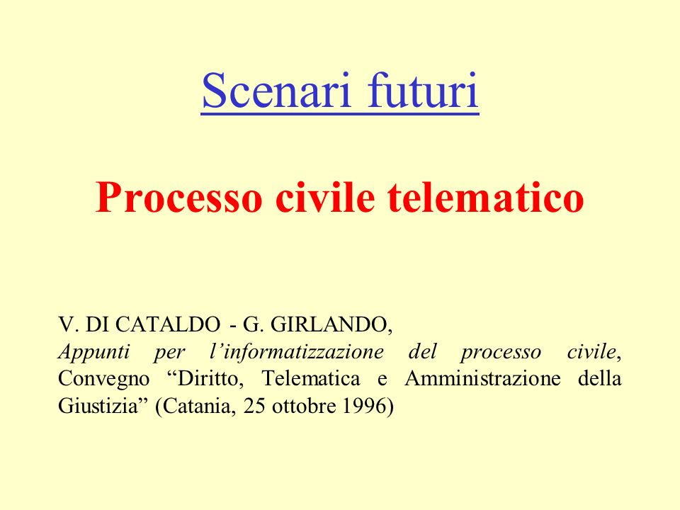Scenari futuri Processo civile telematico V.DI CATALDO - G.