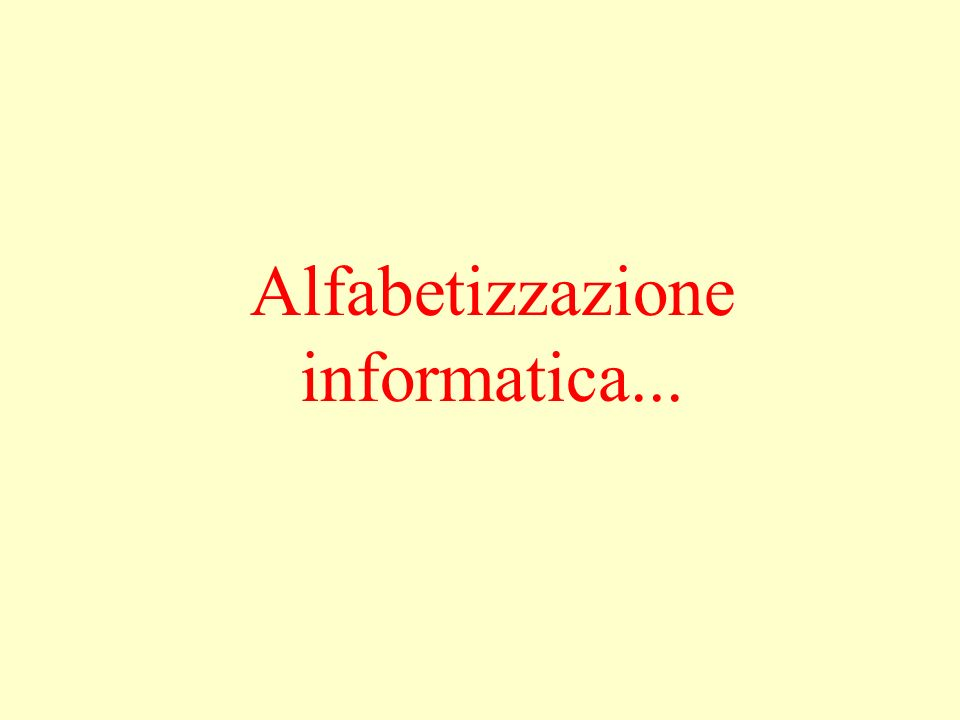 Alfabetizzazione informatica...