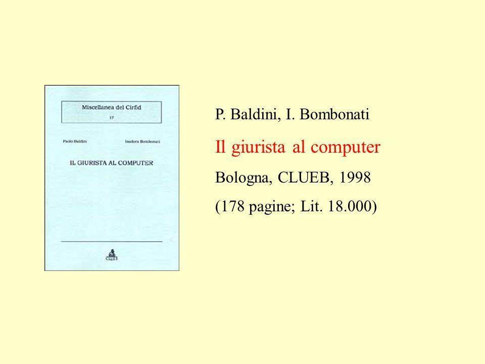P. Baldini, I. Bombonati Il giurista al computer Bologna, CLUEB, 1998 (178 pagine; Lit. 18.000)
