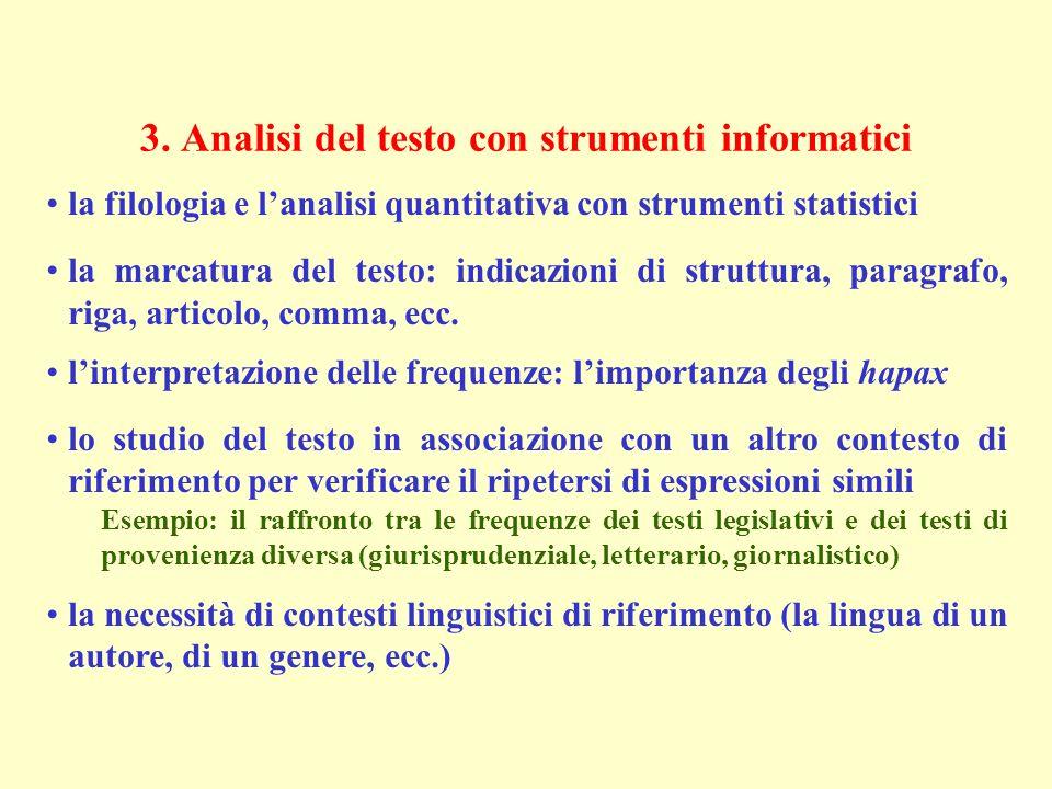3. Analisi del testo con strumenti informatici la filologia e lanalisi quantitativa con strumenti statistici la marcatura del testo: indicazioni di st