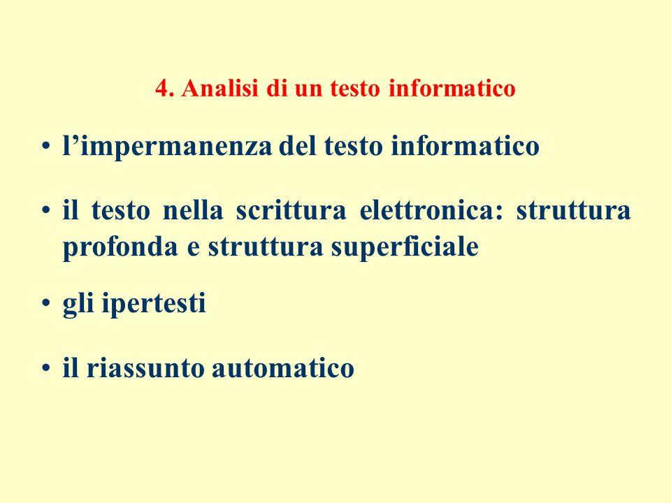 4. Analisi di un testo informatico limpermanenza del testo informatico il testo nella scrittura elettronica: struttura profonda e struttura superficia