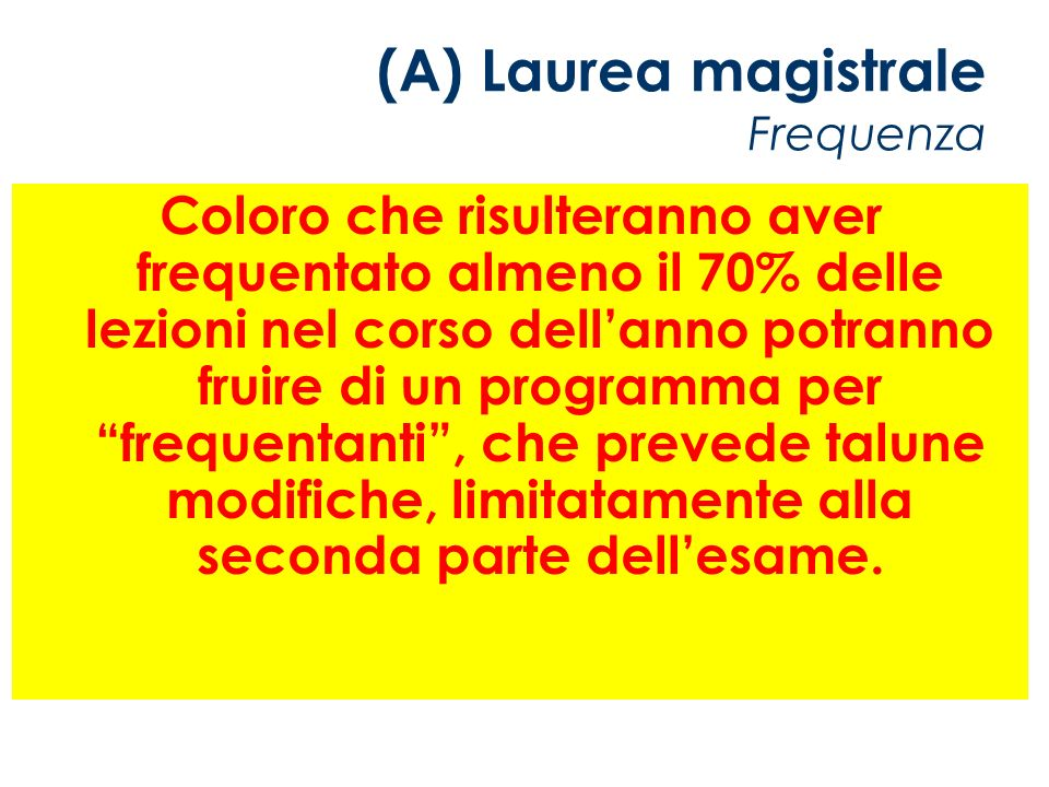 (A) Laurea magistrale Frequenza Coloro che risulteranno aver frequentato almeno il 70% delle lezioni nel corso dellanno potranno fruire di un programm