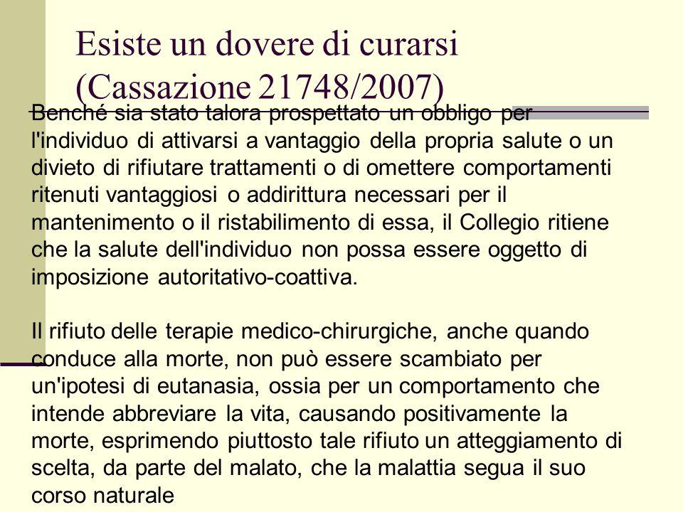 Esiste un dovere di curarsi (Cassazione 21748/2007) Benché sia stato talora prospettato un obbligo per l'individuo di attivarsi a vantaggio della prop