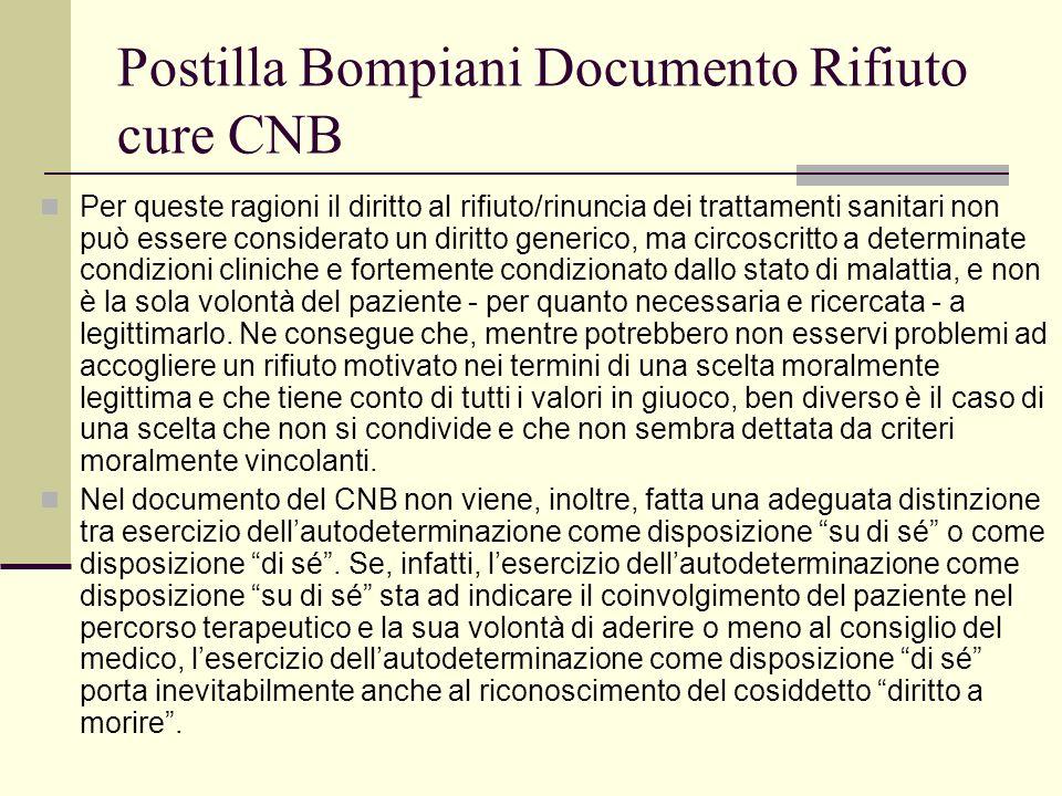 Postilla Bompiani Documento Rifiuto cure CNB Per queste ragioni il diritto al rifiuto/rinuncia dei trattamenti sanitari non può essere considerato un