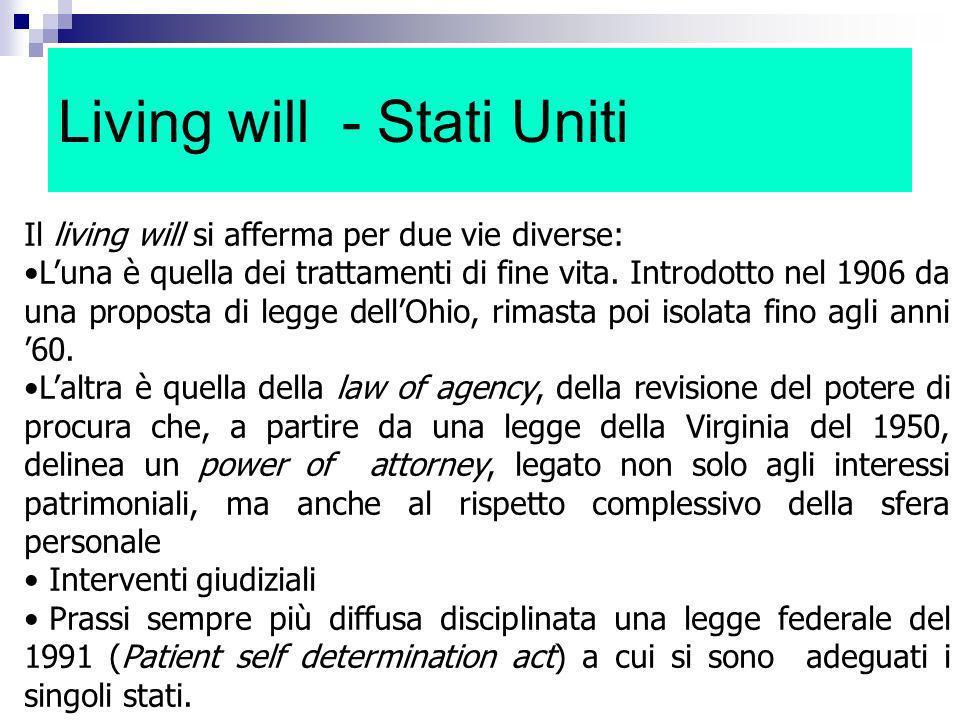 Living will - Stati Uniti Il living will si afferma per due vie diverse: Luna è quella dei trattamenti di fine vita. Introdotto nel 1906 da una propos