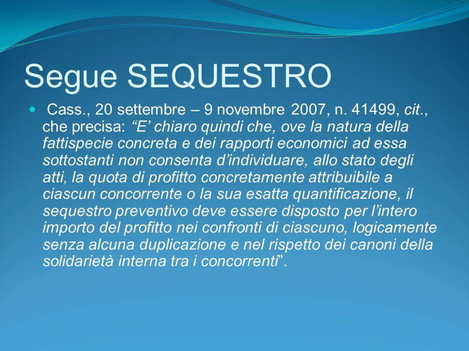 Segue SEQUESTRO Cass., 20 settembre – 9 novembre 2007, n.