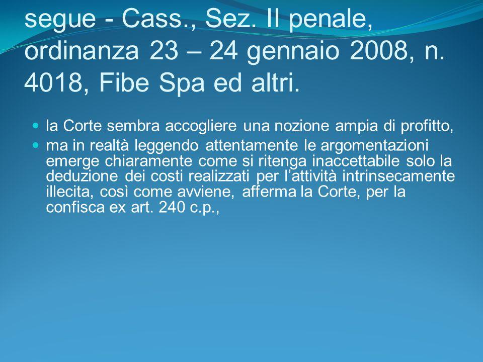 segue - Cass., Sez.II penale, ordinanza 23 – 24 gennaio 2008, n.