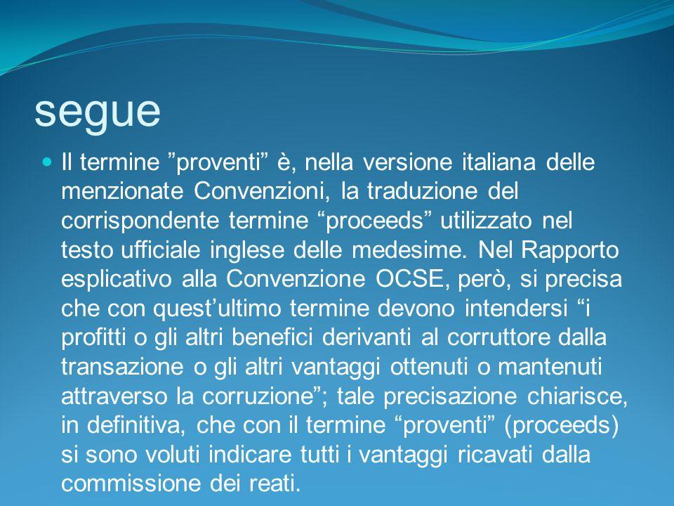 segue Il termine proventi è, nella versione italiana delle menzionate Convenzioni, la traduzione del corrispondente termine proceeds utilizzato nel testo ufficiale inglese delle medesime.