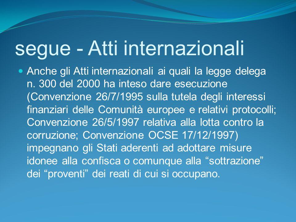 segue - Atti internazionali Anche gli Atti internazionali ai quali la legge delega n.