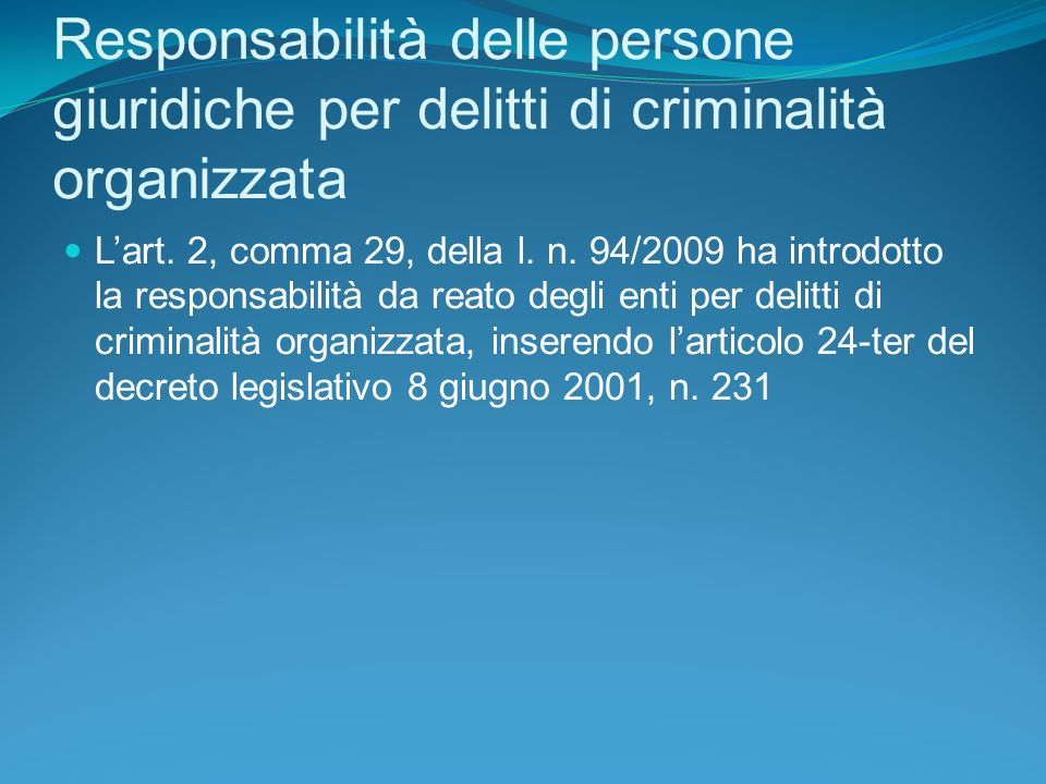 Responsabilità delle persone giuridiche per delitti di criminalità organizzata Lart.