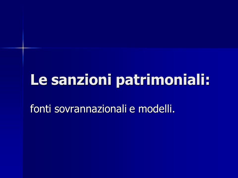Le sanzioni patrimoniali: fonti sovrannazionali e modelli.