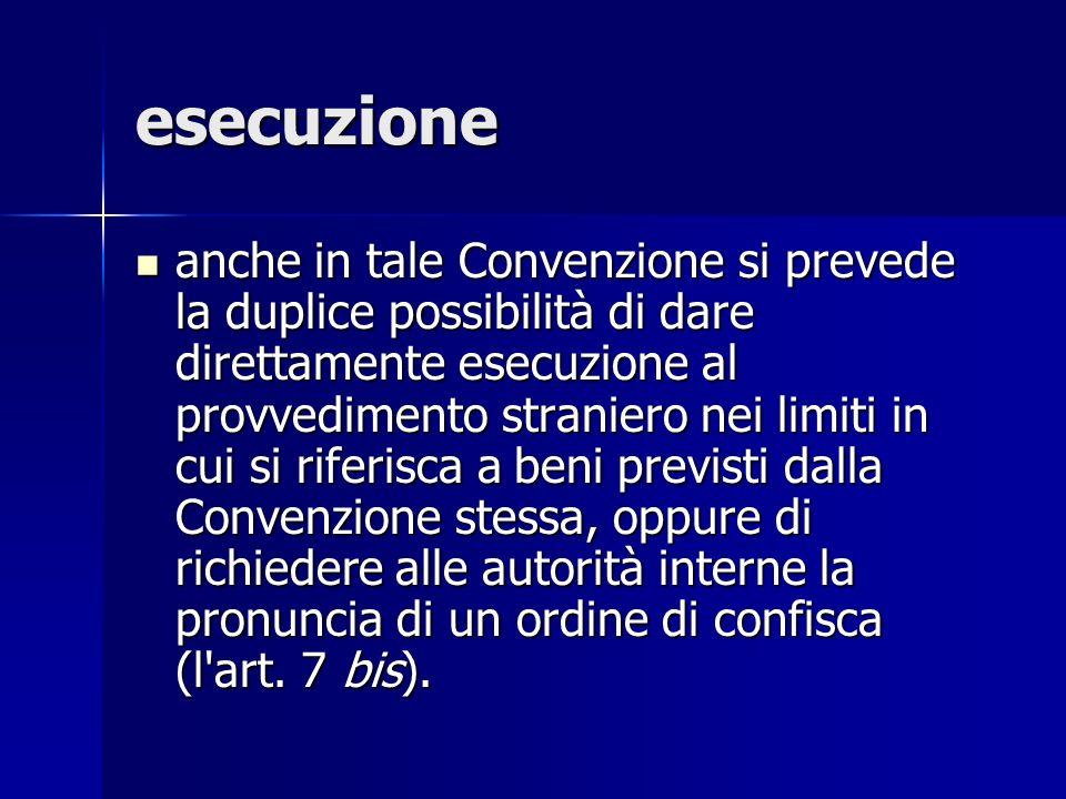esecuzione anche in tale Convenzione si prevede la duplice possibilità di dare direttamente esecuzione al provvedimento straniero nei limiti in cui si