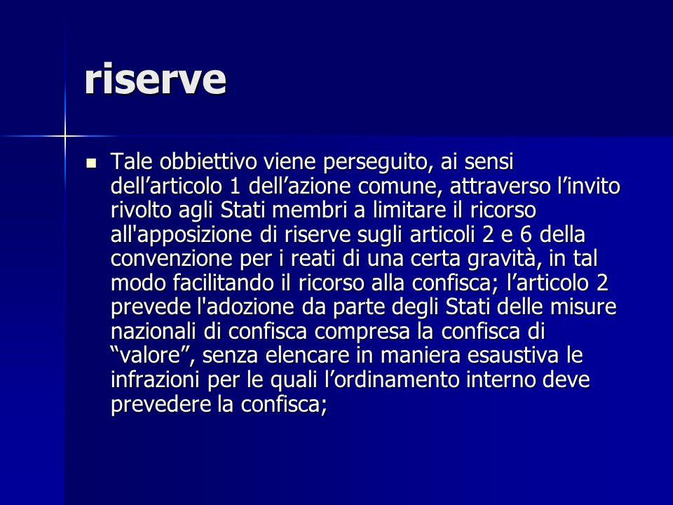 riserve Tale obbiettivo viene perseguito, ai sensi dellarticolo 1 dellazione comune, attraverso linvito rivolto agli Stati membri a limitare il ricors