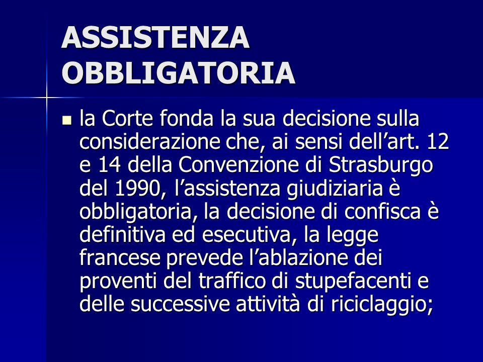 ASSISTENZA OBBLIGATORIA la Corte fonda la sua decisione sulla considerazione che, ai sensi dellart. 12 e 14 della Convenzione di Strasburgo del 1990,