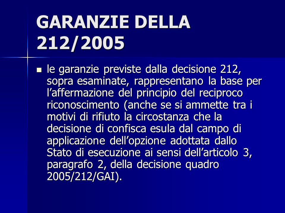 GARANZIE DELLA 212/2005 le garanzie previste dalla decisione 212, sopra esaminate, rappresentano la base per laffermazione del principio del reciproco