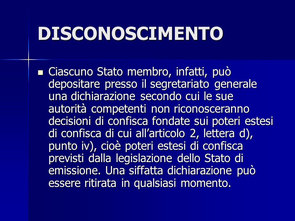 DISCONOSCIMENTO Ciascuno Stato membro, infatti, può depositare presso il segretariato generale una dichiarazione secondo cui le sue autorità competent