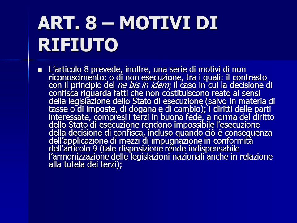 ART. 8 – MOTIVI DI RIFIUTO Larticolo 8 prevede, inoltre, una serie di motivi di non riconoscimento: o di non esecuzione, tra i quali: il contrasto con
