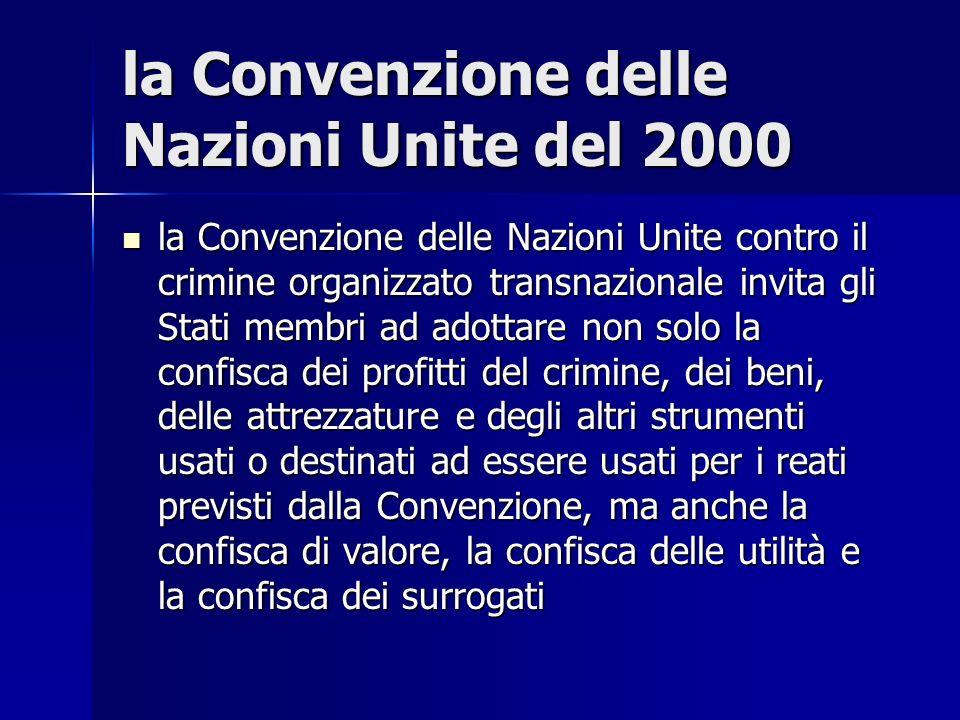 la Convenzione delle Nazioni Unite del 2000 la Convenzione delle Nazioni Unite contro il crimine organizzato transnazionale invita gli Stati membri ad