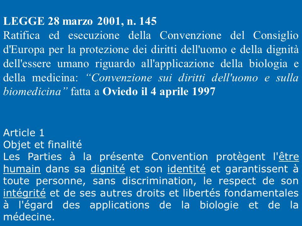 LEGGE 28 marzo 2001, n. 145 Ratifica ed esecuzione della Convenzione del Consiglio d'Europa per la protezione dei diritti dell'uomo e della dignità de