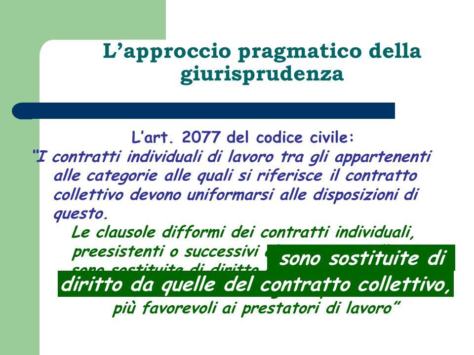 Lapproccio pragmatico della giurisprudenza Lart. 2077 del codice civile: I contratti individuali di lavoro tra gli appartenenti alle categorie alle qu