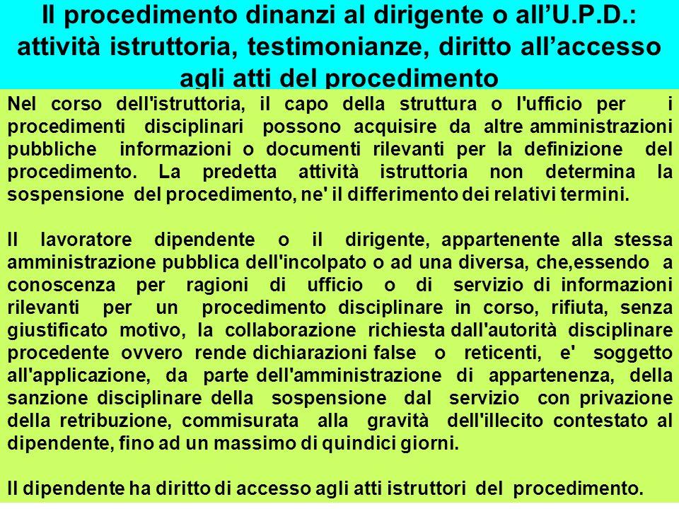 Il procedimento dinanzi al dirigente o allU.P.D.: attività istruttoria, testimonianze, diritto allaccesso agli atti del procedimento Nel corso dell'is
