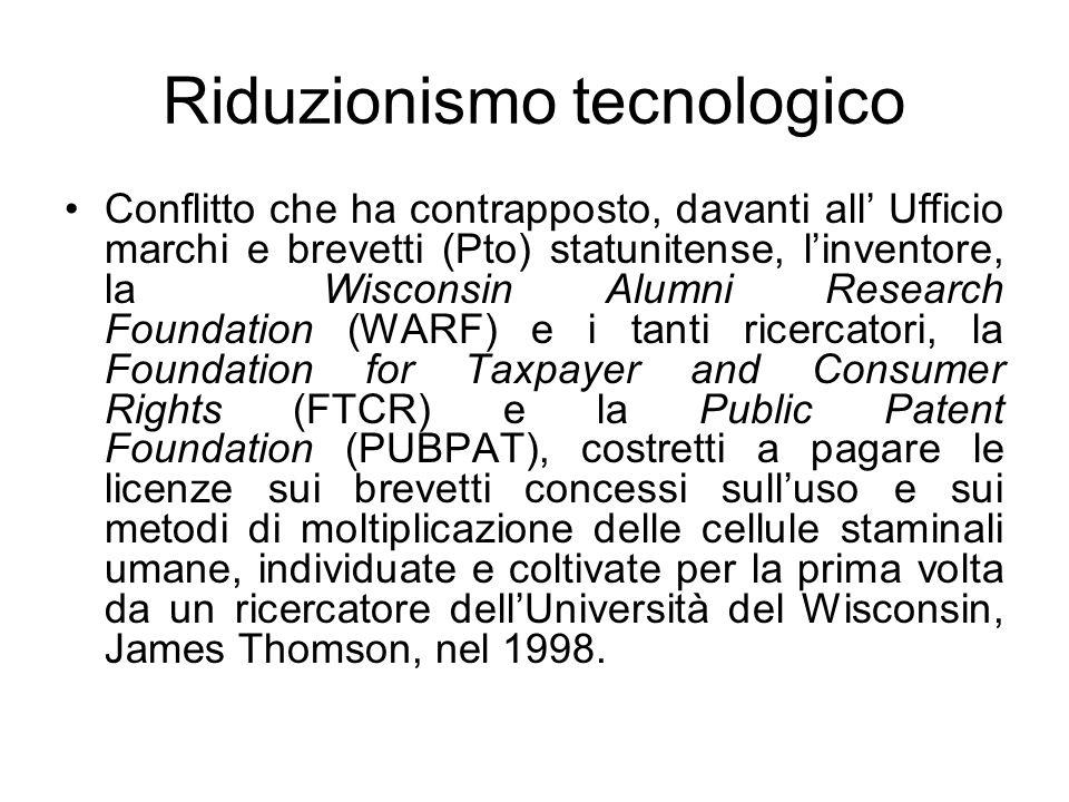 Riduzionismo tecnologico Conflitto che ha contrapposto, davanti all Ufficio marchi e brevetti (Pto) statunitense, linventore, la Wisconsin Alumni Rese