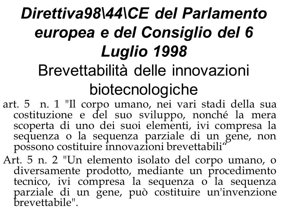 Direttiva98\44\CE del Parlamento europea e del Consiglio del 6 Luglio 1998 Brevettabilità delle innovazioni biotecnologiche art. 5 n. 1