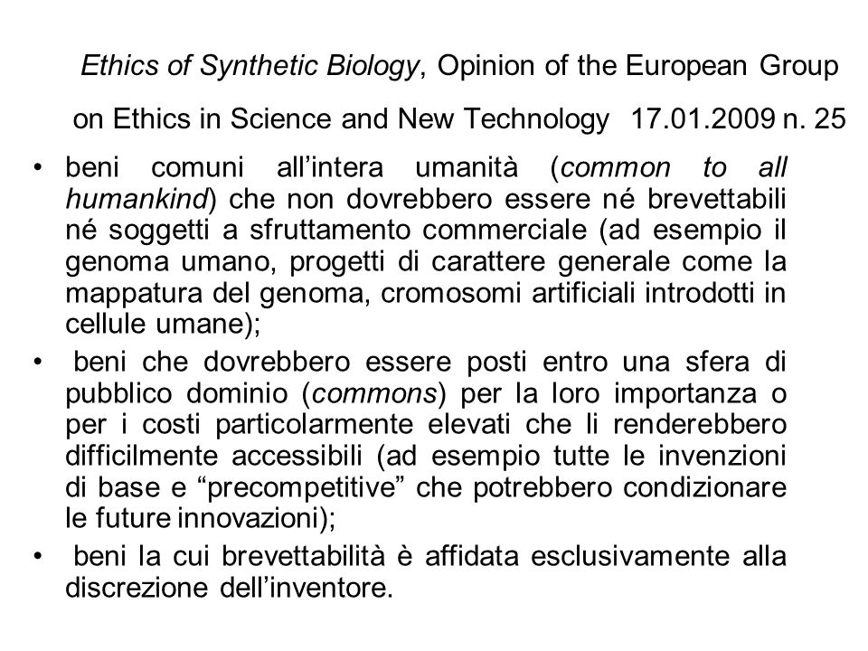 Ethics of Synthetic Biology, Opinion of the European Group on Ethics in Science and New Technology 17.01.2009 n.