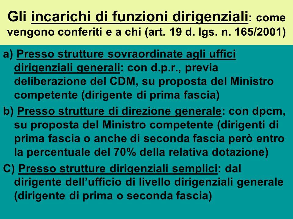 Le funzioni dirigenziali a)Il primo livello: la titolarità di strutture sovraordinate agli uffici dirigenziali generali: per es.