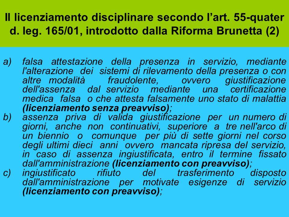 Il licenziamento disciplinare secondo lart. 55-quater d. leg. 165/01, introdotto dalla Riforma Brunetta (2) a)falsa attestazione della presenza in ser