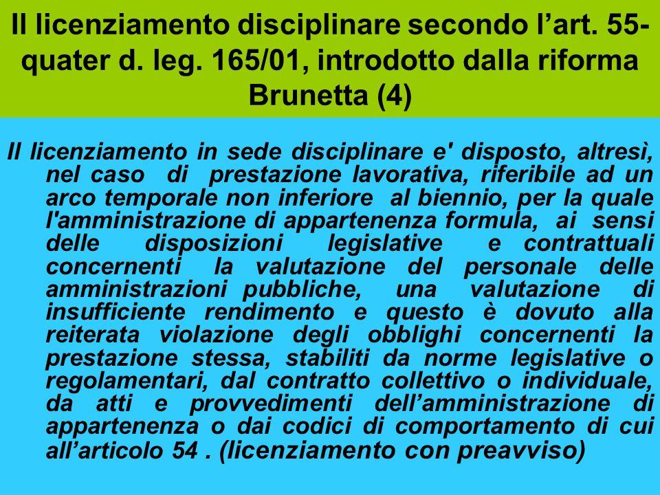 Il licenziamento disciplinare secondo lart. 55- quater d. leg. 165/01, introdotto dalla riforma Brunetta (4) Il licenziamento in sede disciplinare e'