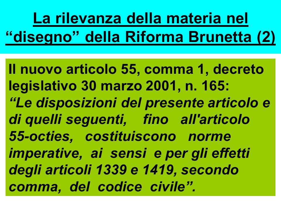 La rilevanza della materia nel disegno della Riforma Brunetta (2) Il nuovo articolo 55, comma 1, decreto legislativo 30 marzo 2001, n. 165: Le disposi