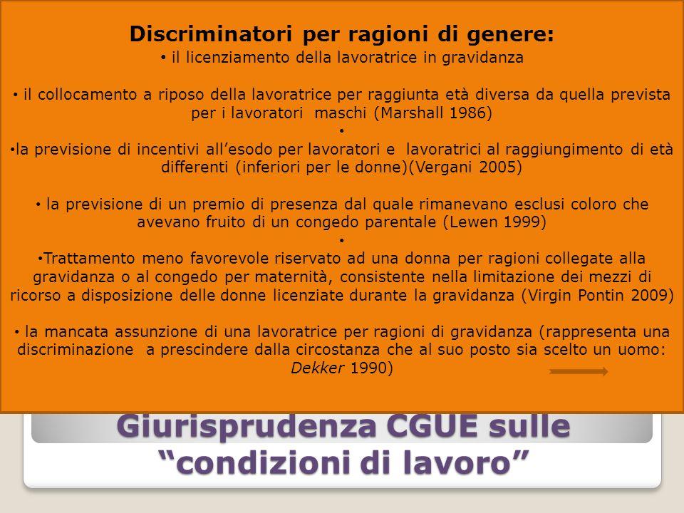 Giurisprudenza CGUE sulle condizioni di lavoro Discriminatori per ragioni di genere: il licenziamento della lavoratrice in gravidanza il collocamento
