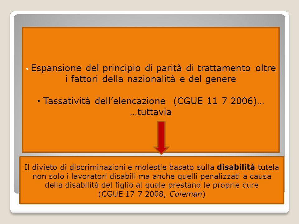 Espansione del principio di parità di trattamento oltre i fattori della nazionalità e del genere Tassatività dellelencazione (CGUE 11 7 2006)… …tuttav