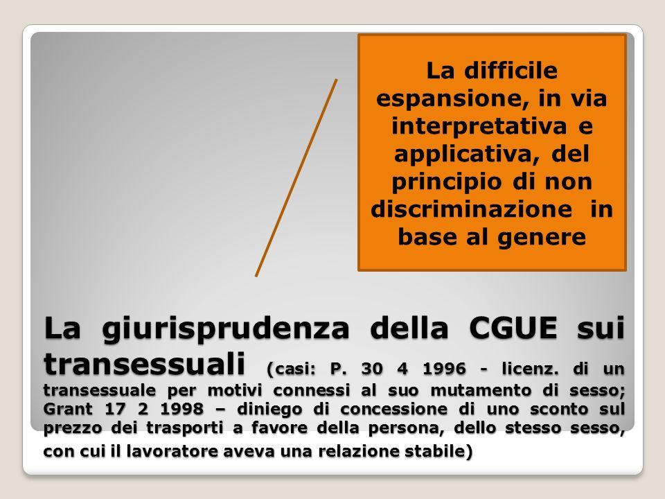 La giurisprudenza della CGUE sui transessuali (casi: P. 30 4 1996 - licenz. di un transessuale per motivi connessi al suo mutamento di sesso; Grant 17