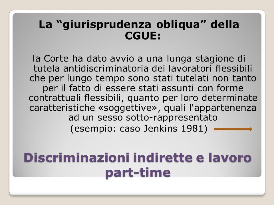 Discriminazioni indirette e lavoro part-time La giurisprudenza obliqua della CGUE: la Corte ha dato avvio a una lunga stagione di tutela antidiscrimin