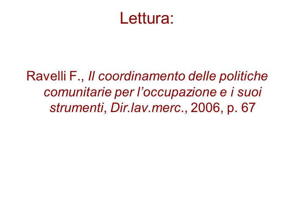 Lettura: Ravelli F., Il coordinamento delle politiche comunitarie per loccupazione e i suoi strumenti, Dir.lav.merc., 2006, p.