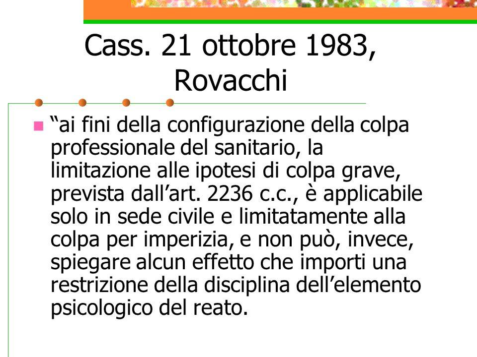 Cass. 21 ottobre 1983, Rovacchi ai fini della configurazione della colpa professionale del sanitario, la limitazione alle ipotesi di colpa grave, prev