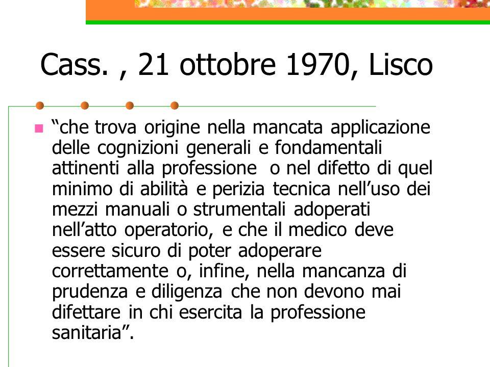 Cass., 21 ottobre 1970, Lisco che trova origine nella mancata applicazione delle cognizioni generali e fondamentali attinenti alla professione o nel d