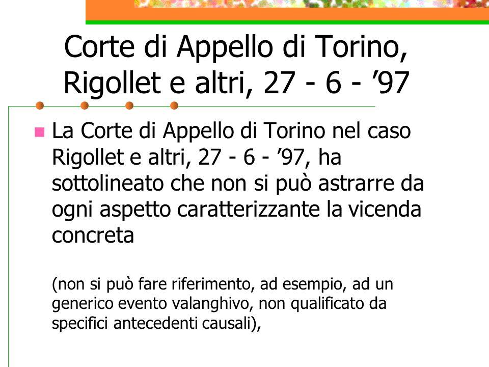 Corte di Appello di Torino, Rigollet e altri, 27 - 6 - 97 La Corte di Appello di Torino nel caso Rigollet e altri, 27 - 6 - 97, ha sottolineato che no