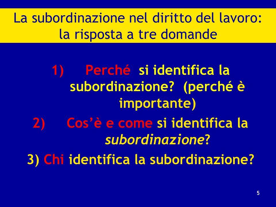 1)Perché si identifica la subordinazione.