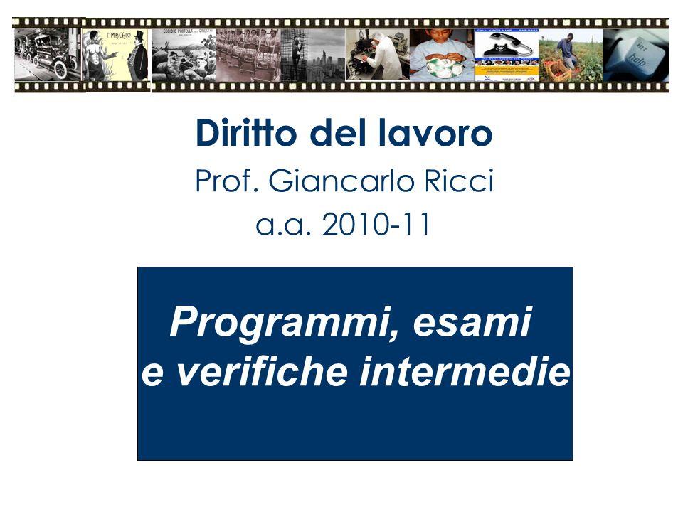Diritto del lavoro Prof. Giancarlo Ricci a.a. 2010-11 Programmi, esami e verifiche intermedie